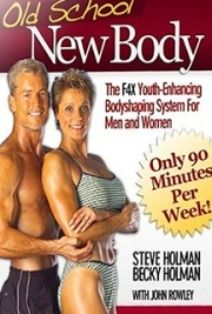 Old School New Body by Steve and Becky Holman PDF Download