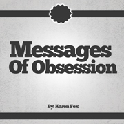 Messages of Obsession